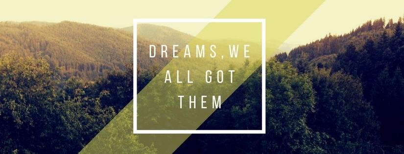 Dreams, we all gotthem